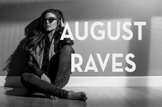August Rave List | Personal